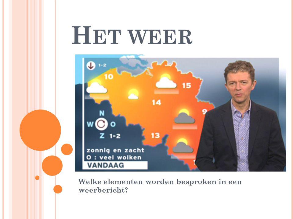Welke elementen worden besproken in een weerbericht