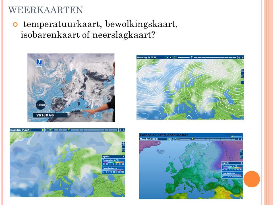 weerkaarten temperatuurkaart, bewolkingskaart, isobarenkaart of neerslagkaart