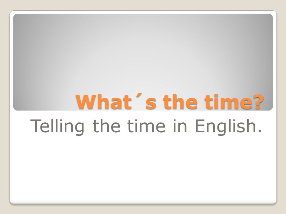 Telling the time in English.