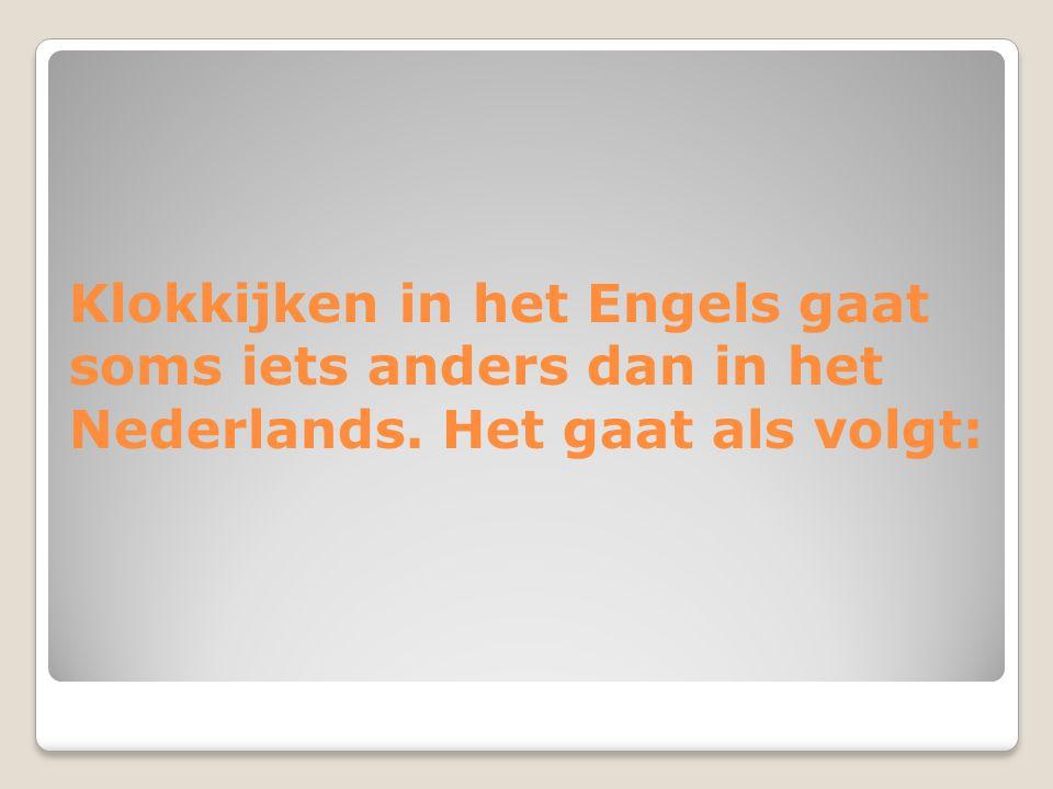 Klokkijken in het Engels gaat soms iets anders dan in het Nederlands