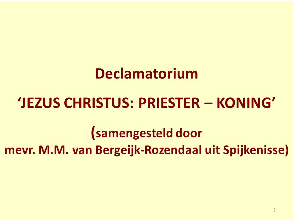 Declamatorium 'JEZUS CHRISTUS: PRIESTER – KONING' (samengesteld door mevr.