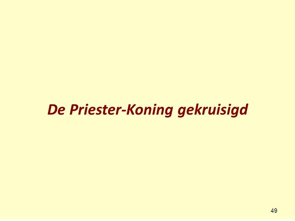 De Priester-Koning gekruisigd