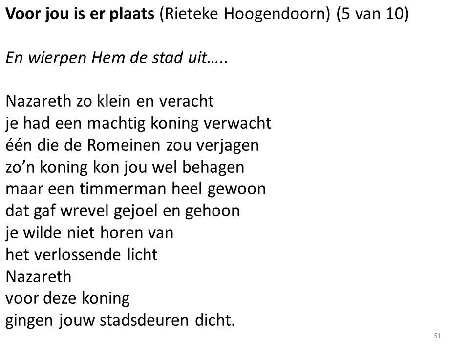 Voor jou is er plaats (Rieteke Hoogendoorn) (5 van 10) En wierpen Hem de stad uit…..