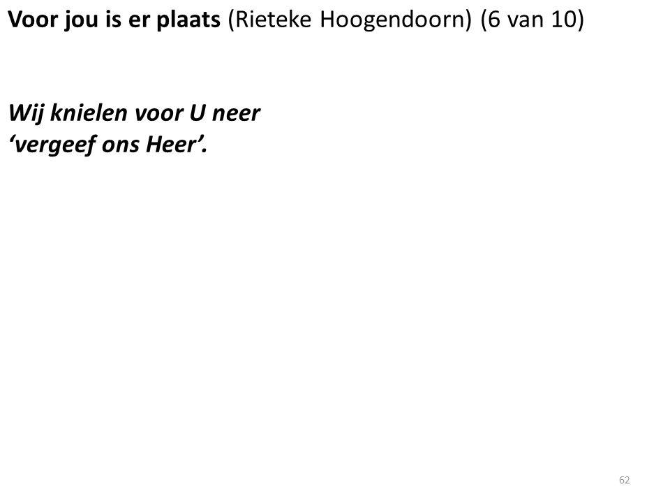 Voor jou is er plaats (Rieteke Hoogendoorn) (6 van 10) Wij knielen voor U neer 'vergeef ons Heer'.