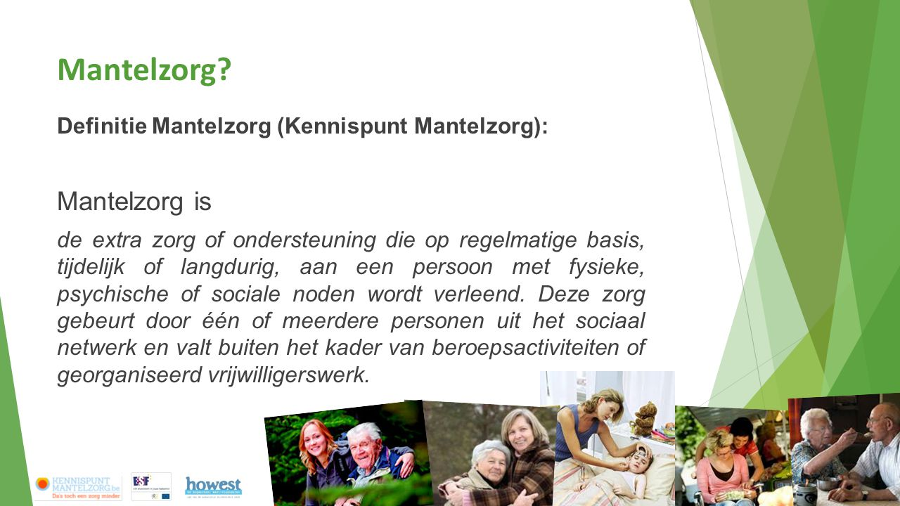 Mantelzorg Mantelzorg is