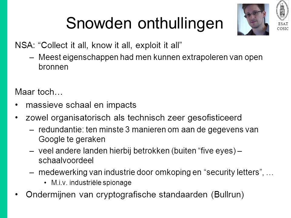 Snowden onthullingen NSA: Collect it all, know it all, exploit it all Meest eigenschappen had men kunnen extrapoleren van open bronnen.