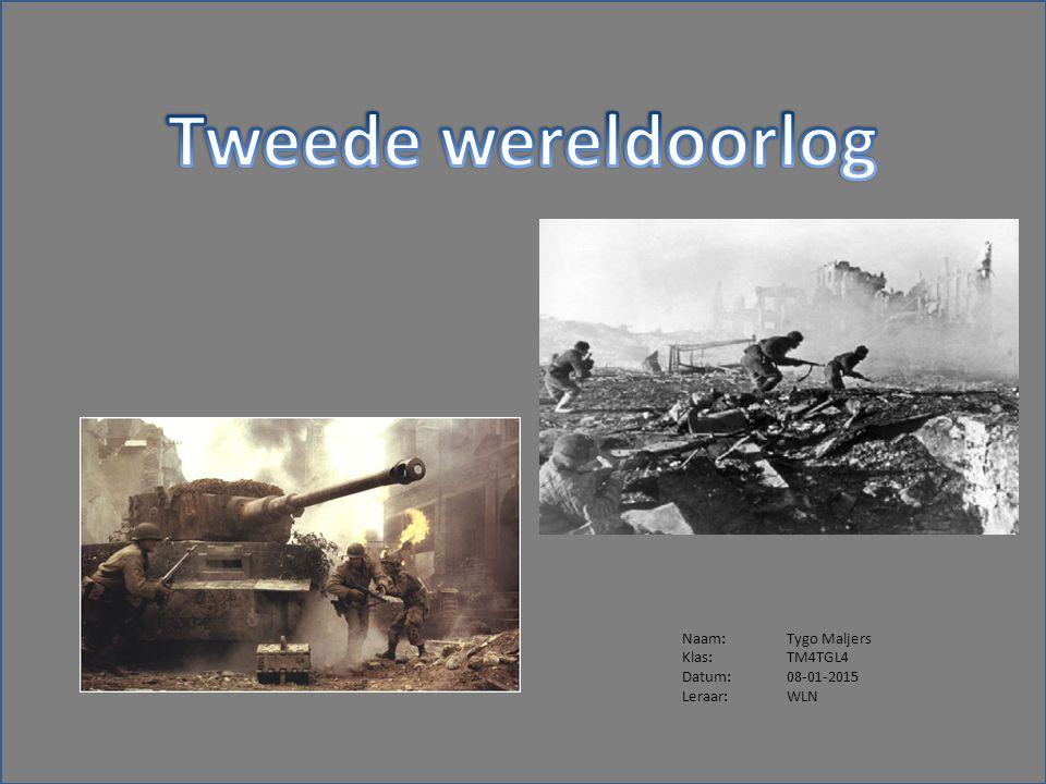 Tweede wereldoorlog Naam: Tygo Maljers