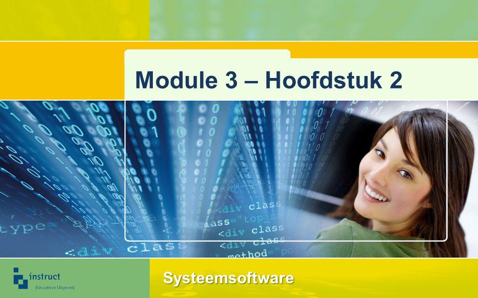Module 3 – Hoofdstuk 2 Systeemsoftware