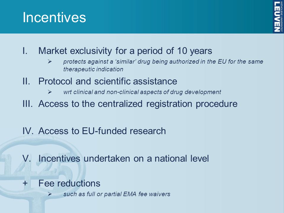Incentives Market exclusivity for a period of 10 years
