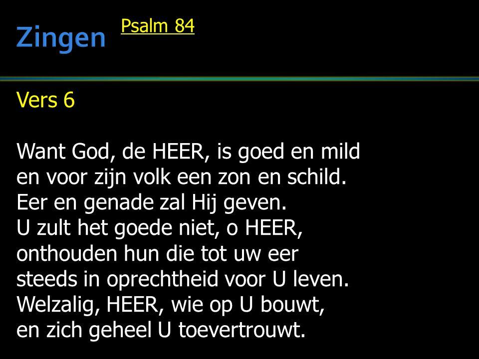 Zingen Vers 6 Want God, de HEER, is goed en mild