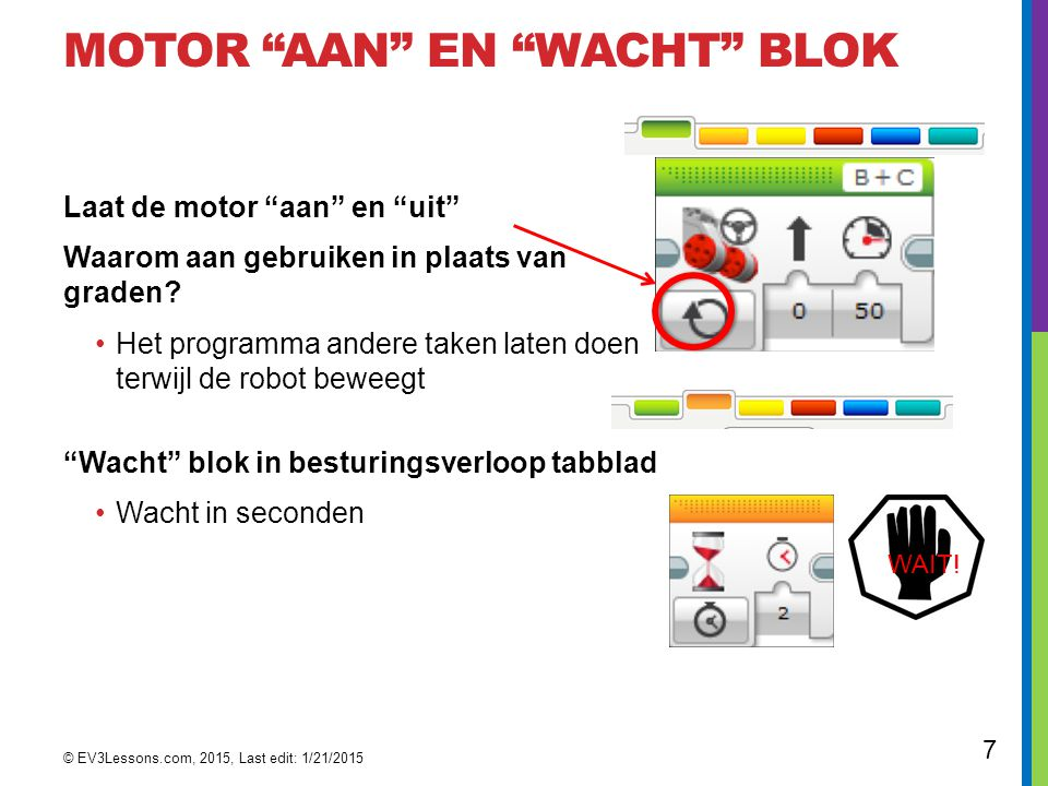 Motor aan en Wacht Blok