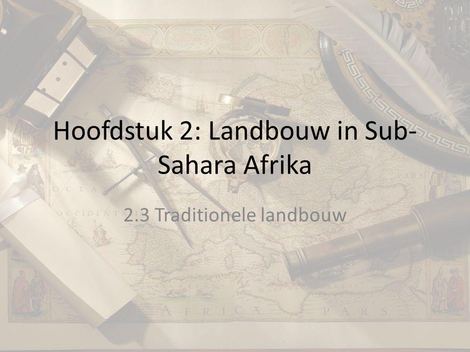 Hoofdstuk 2: Landbouw in Sub-Sahara Afrika
