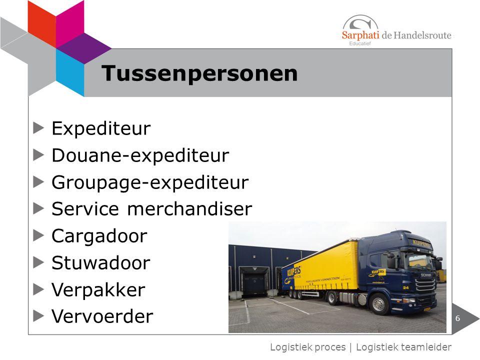 Tussenpersonen Expediteur Douane-expediteur Groupage-expediteur