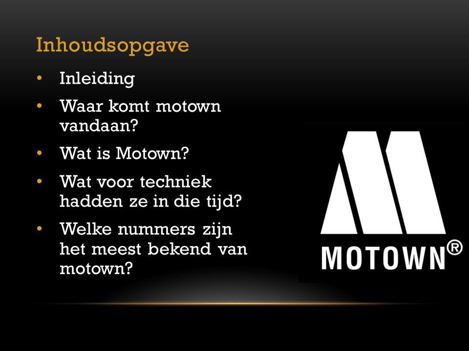Inhoudsopgave Inleiding Waar komt motown vandaan Wat is Motown