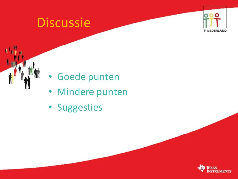 Discussie Goede punten Mindere punten Suggesties