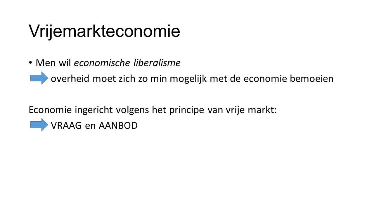 Vrijemarkteconomie Men wil economische liberalisme
