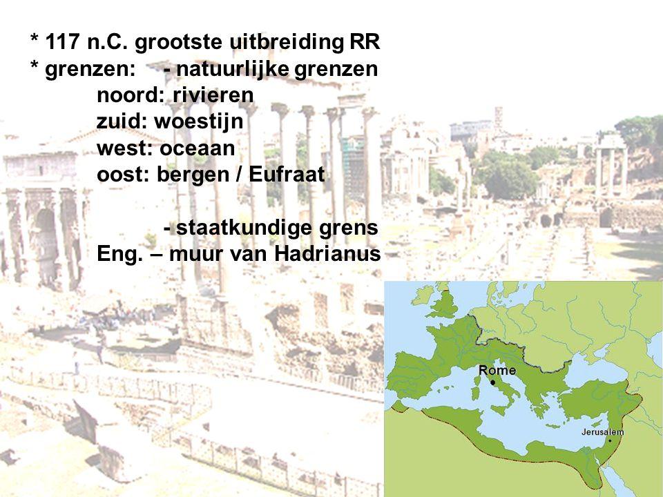 117 n. C. grootste uitbreiding RR. grenzen:. - natuurlijke grenzen