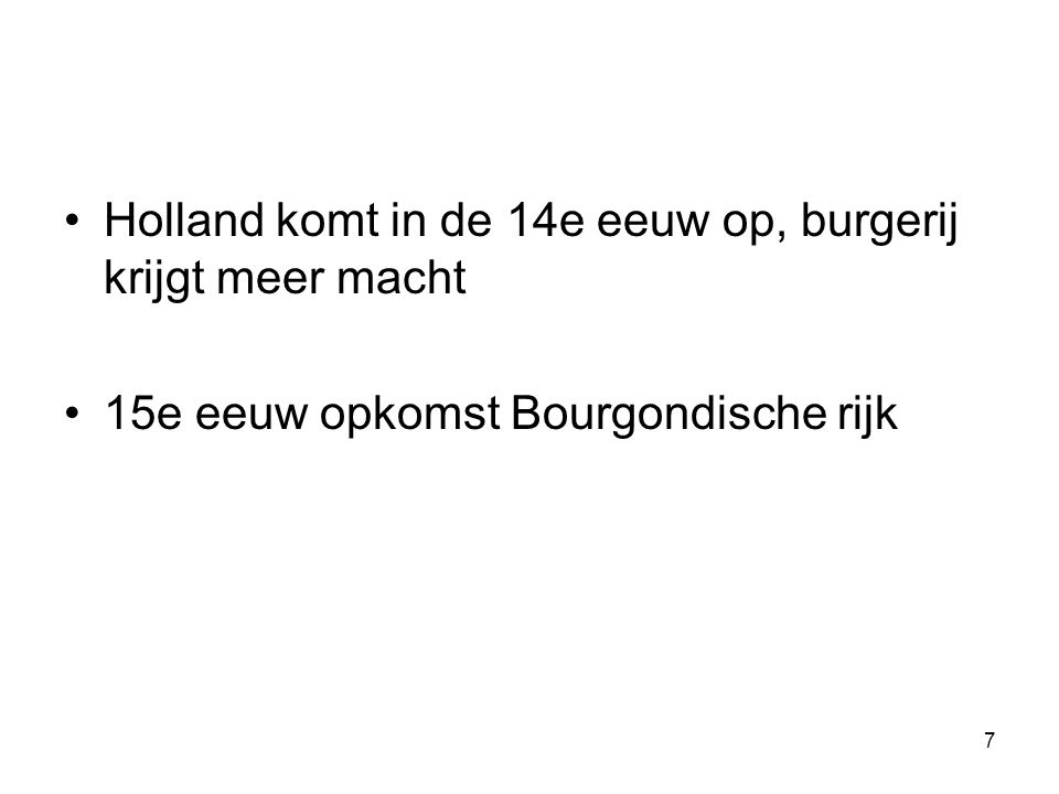 Holland komt in de 14e eeuw op, burgerij krijgt meer macht