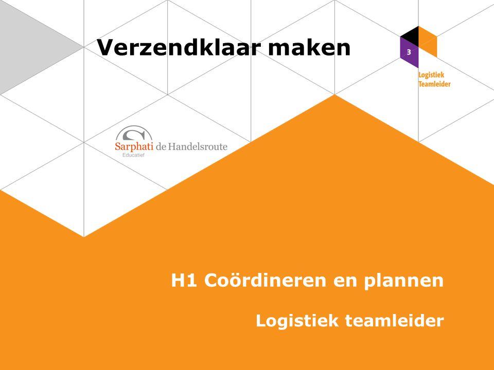 Verzendklaar maken H1 Coördineren en plannen Logistiek teamleider