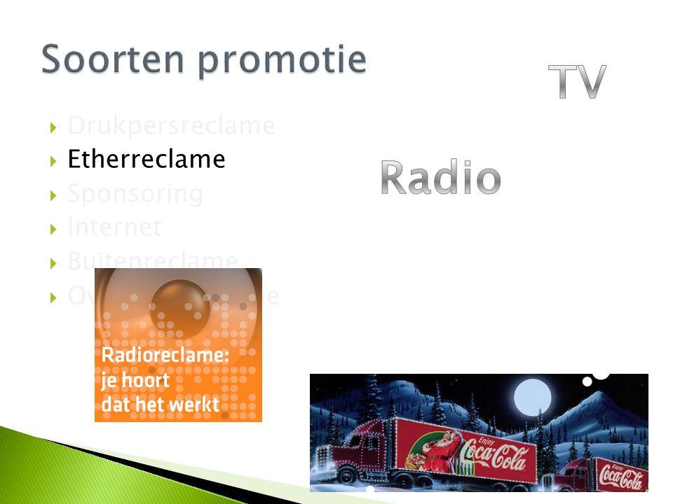 TV Radio Soorten promotie Drukpersreclame Etherreclame Sponsoring