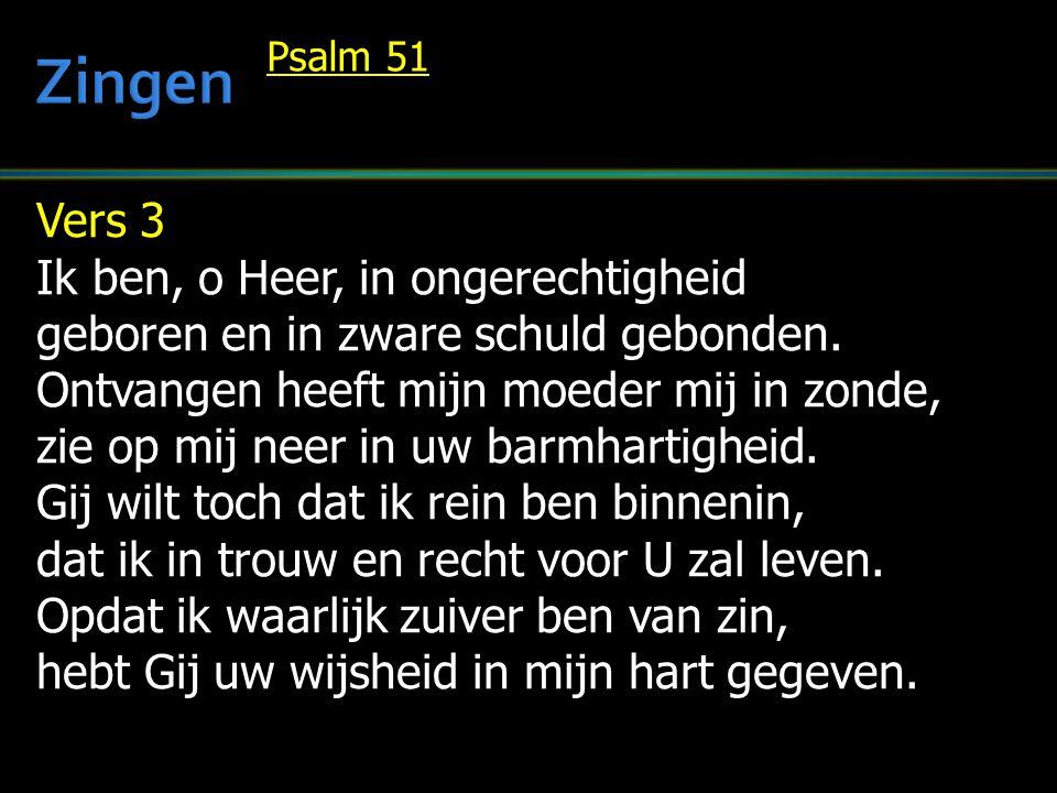 Zingen Vers 3 Ik ben, o Heer, in ongerechtigheid
