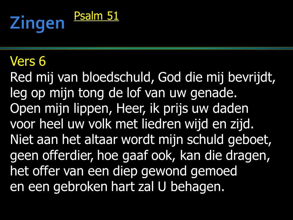 Zingen Vers 6 Red mij van bloedschuld, God die mij bevrijdt,