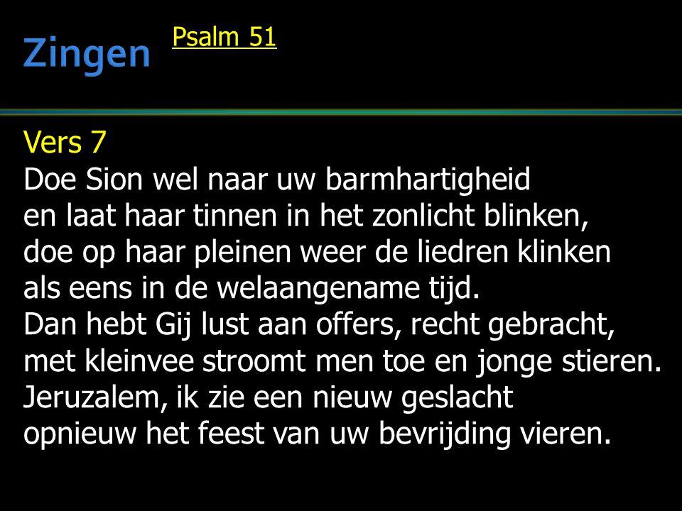 Zingen Vers 7 Doe Sion wel naar uw barmhartigheid