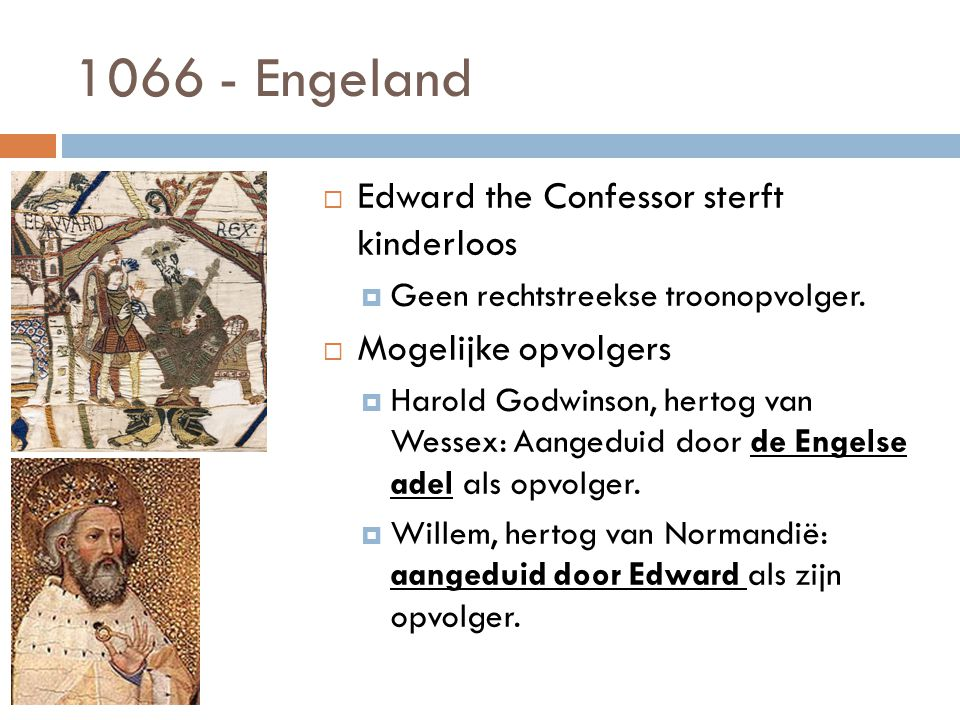 1066 - Engeland Edward the Confessor sterft kinderloos