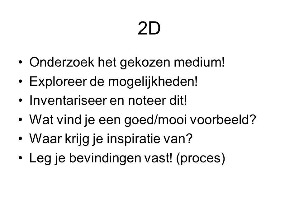 2D Onderzoek het gekozen medium! Exploreer de mogelijkheden!