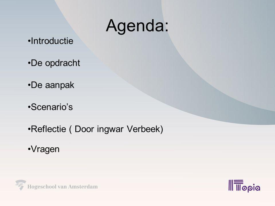 Agenda: Introductie De opdracht De aanpak Scenario's