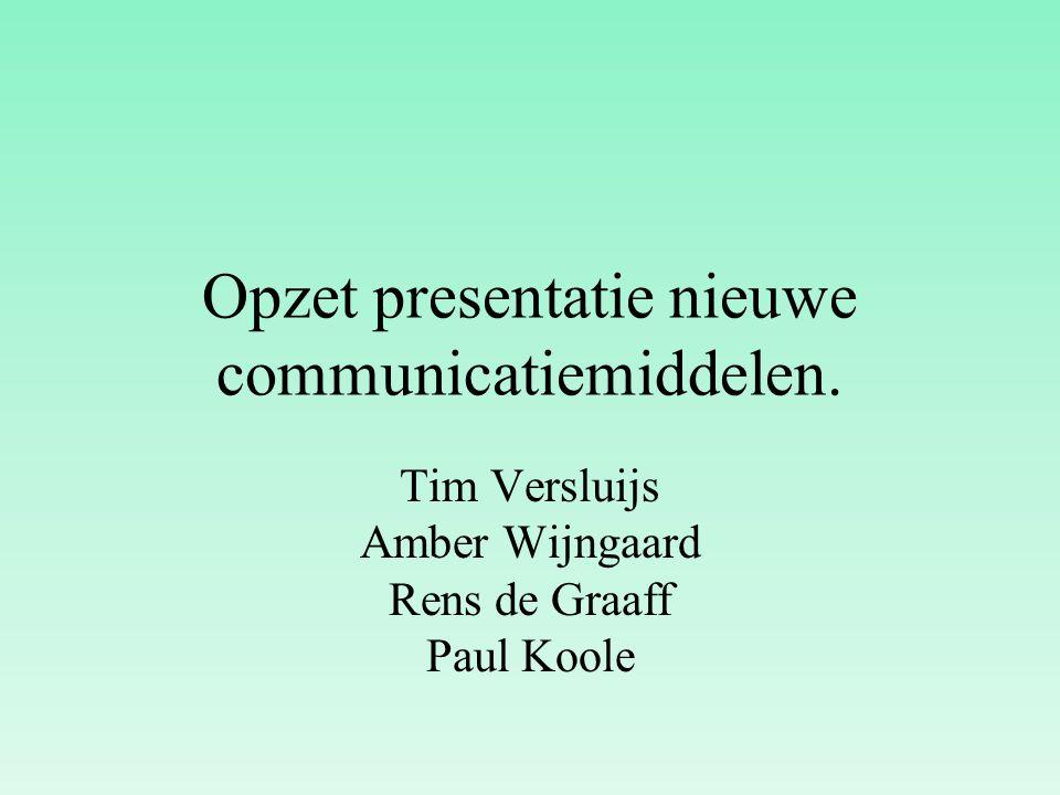 Opzet presentatie nieuwe communicatiemiddelen.