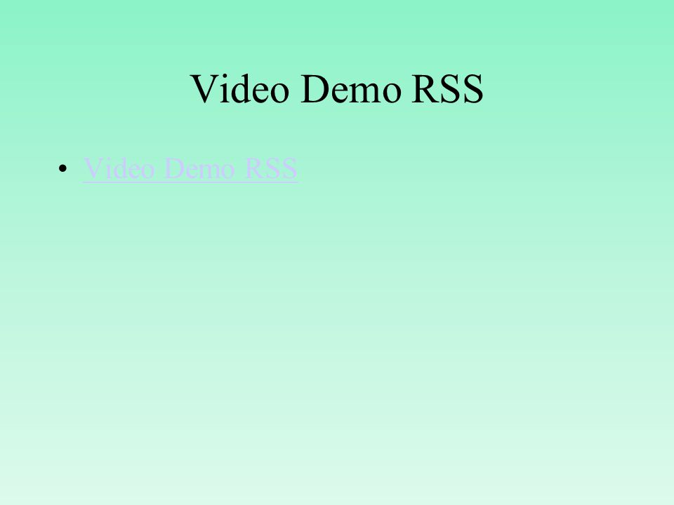 Video Demo RSS Video Demo RSS