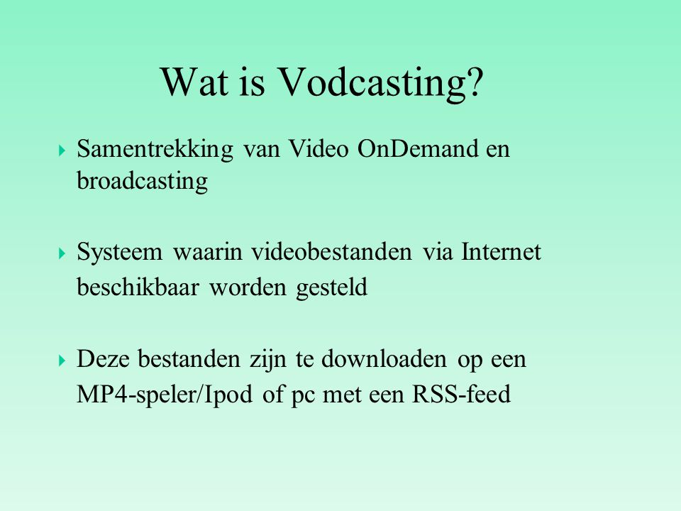 Wat is Vodcasting Samentrekking van Video OnDemand en broadcasting
