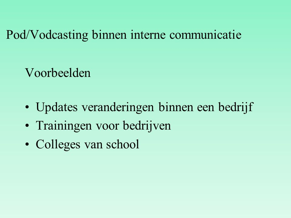 Pod/Vodcasting binnen interne communicatie