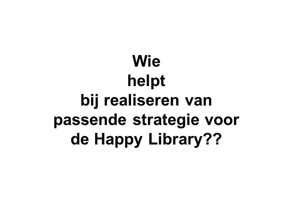 11-4-2017 Wie helpt bij realiseren van passende strategie voor de Happy Library