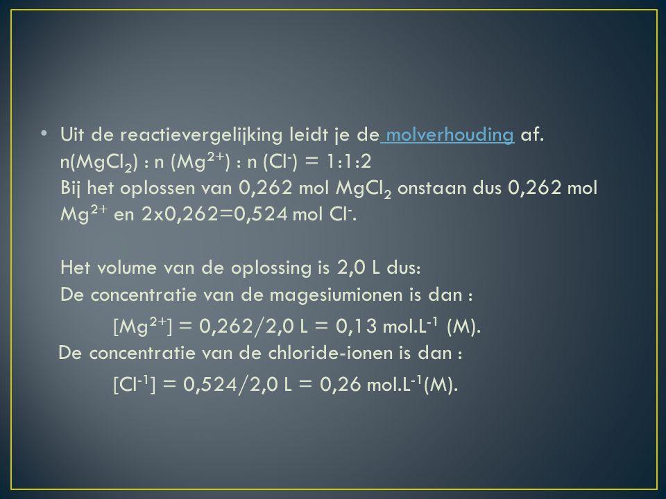 Uit de reactievergelijking leidt je de molverhouding af