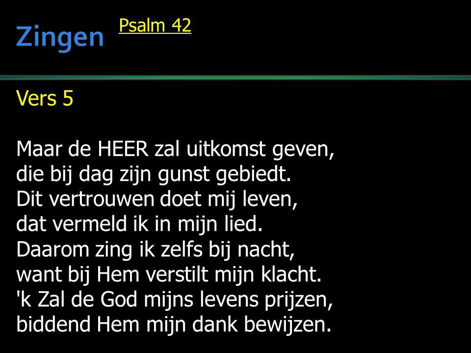 Zingen Vers 5 Maar de HEER zal uitkomst geven,