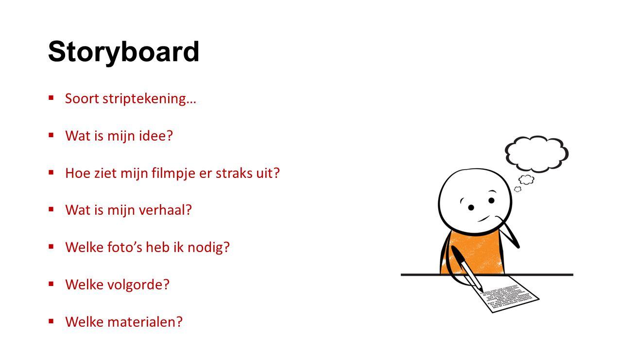 Storyboard Soort striptekening… Wat is mijn idee