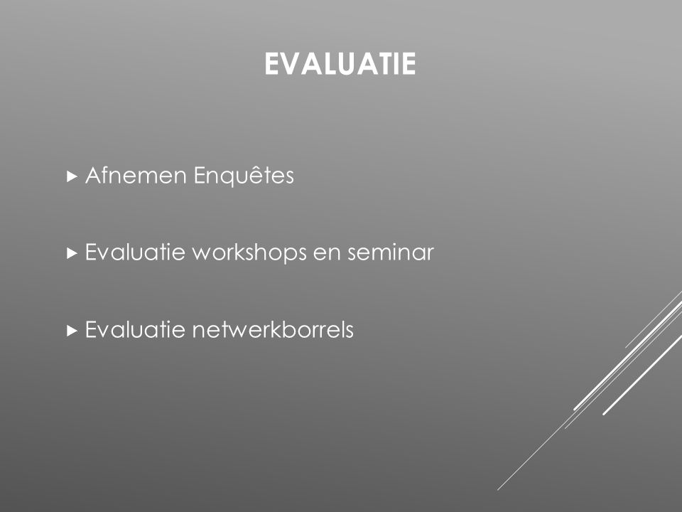 evaluatie Afnemen Enquêtes Evaluatie workshops en seminar