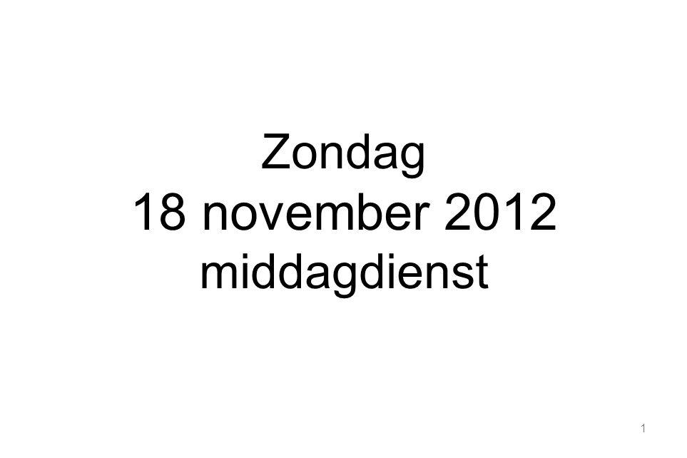 Zondag 18 november 2012 middagdienst
