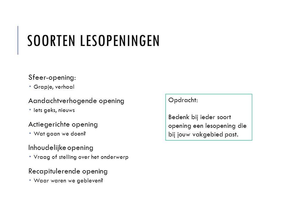 Soorten lesopeningen Sfeer-opening: Aandachtverhogende opening
