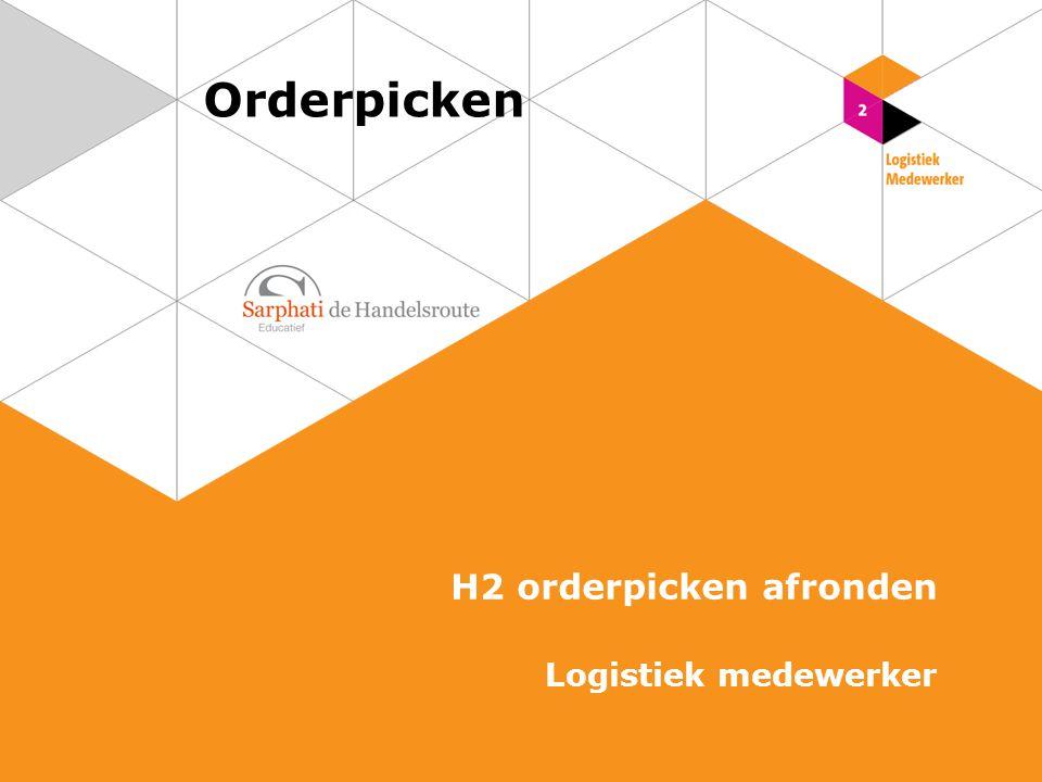 Orderpicken H2 orderpicken afronden Logistiek medewerker