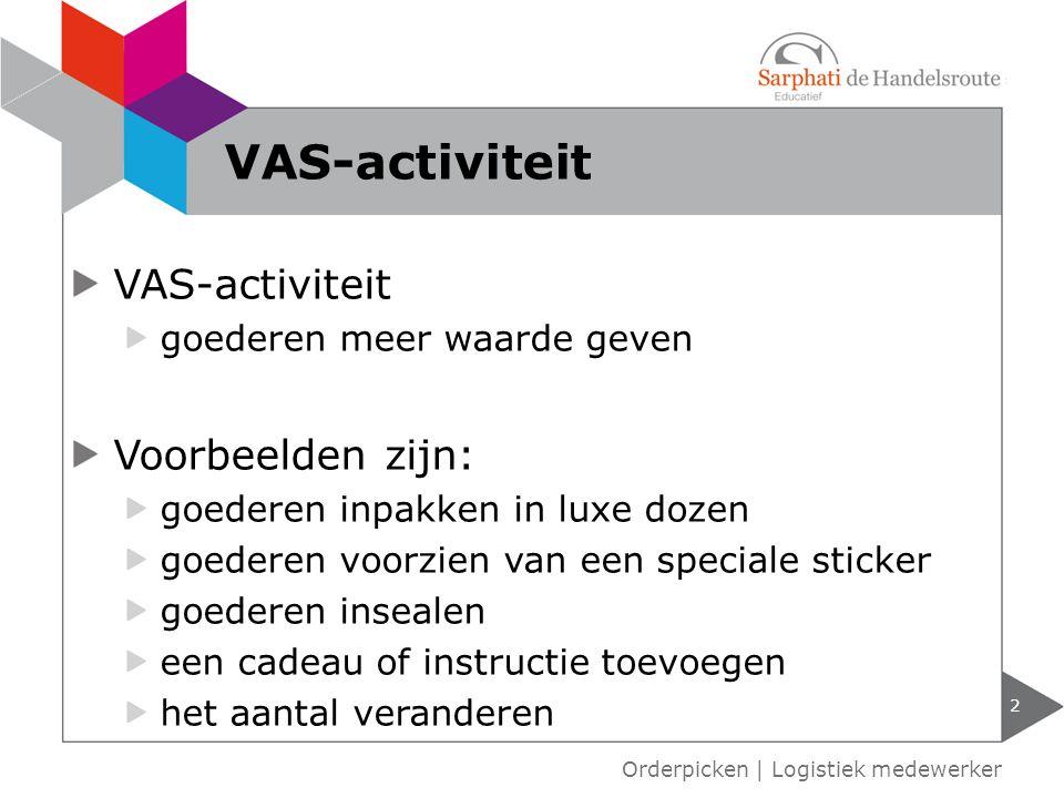 VAS-activiteit VAS-activiteit Voorbeelden zijn: