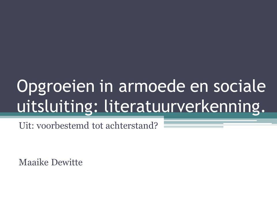 Opgroeien in armoede en sociale uitsluiting: literatuurverkenning.