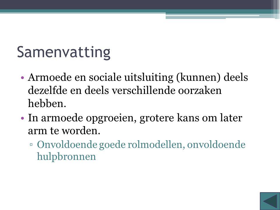 Samenvatting Armoede en sociale uitsluiting (kunnen) deels dezelfde en deels verschillende oorzaken hebben.