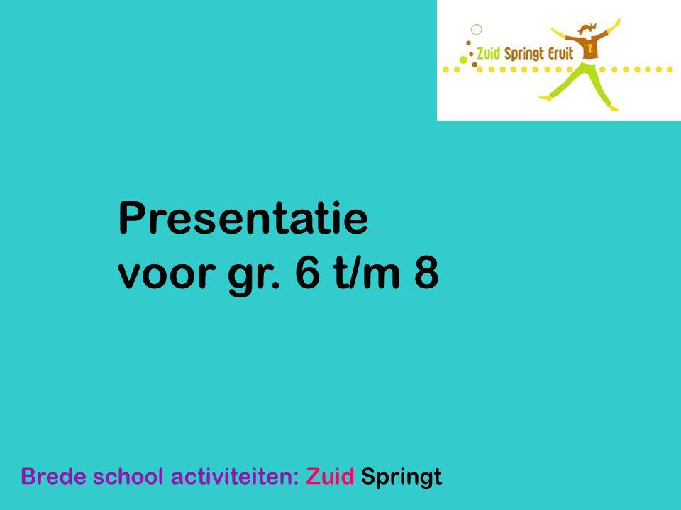 Presentatie voor gr. 6 t/m 8