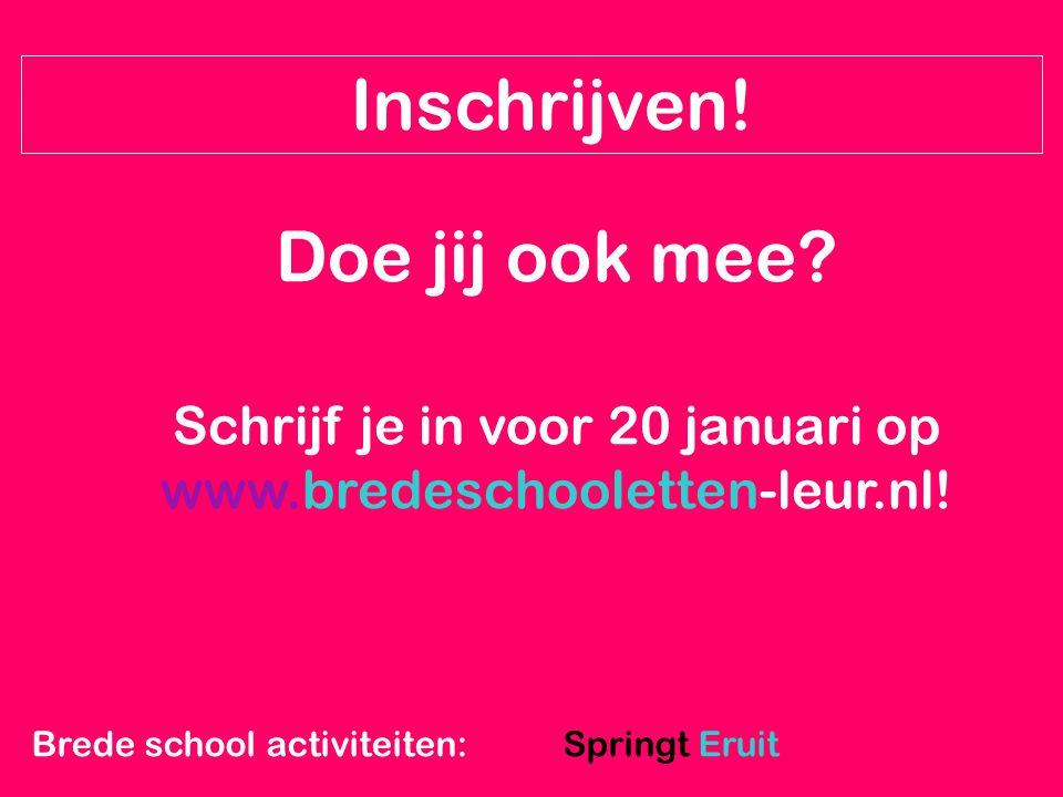 Schrijf je in voor 20 januari op www.bredeschooletten-leur.nl!