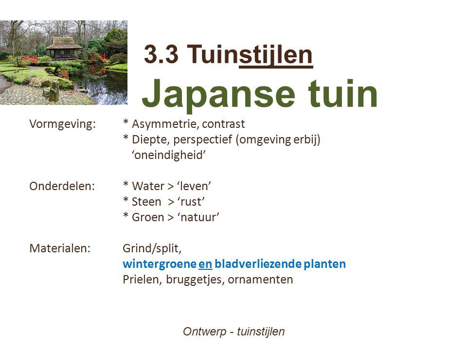Japanse tuin 3.3 Tuinstijlen Vormgeving: * Asymmetrie, contrast