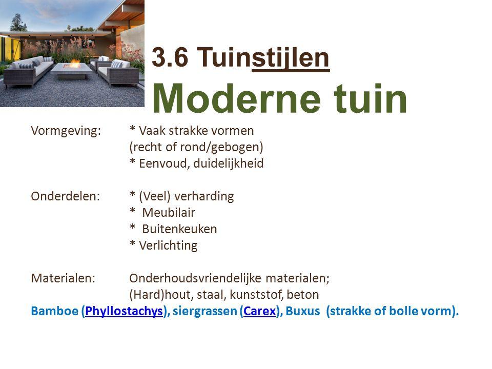 Moderne tuin 3.6 Tuinstijlen Vormgeving: * Vaak strakke vormen