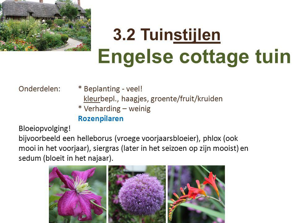 Engelse cottage tuin 3.2 Tuinstijlen Onderdelen: * Beplanting - veel!